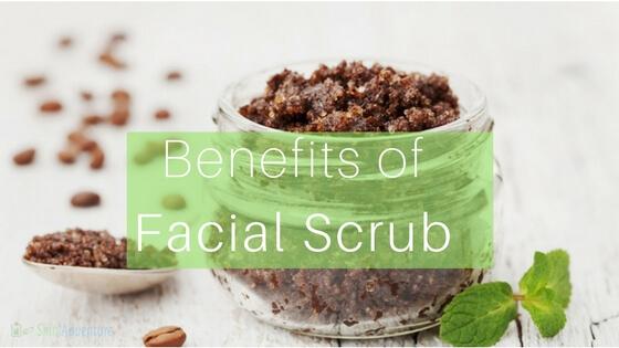 benefits of facial scrub